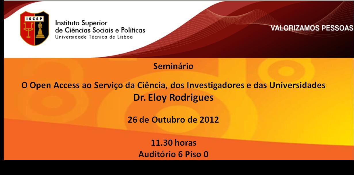 O ISCSP – Instituto Superior de Ciências Sociais e Políticas da Universidade Técnica de Lisboa, associa-se à Open Access Week 2012 com a realização no dia 26 de Outubroás 11h30m […]